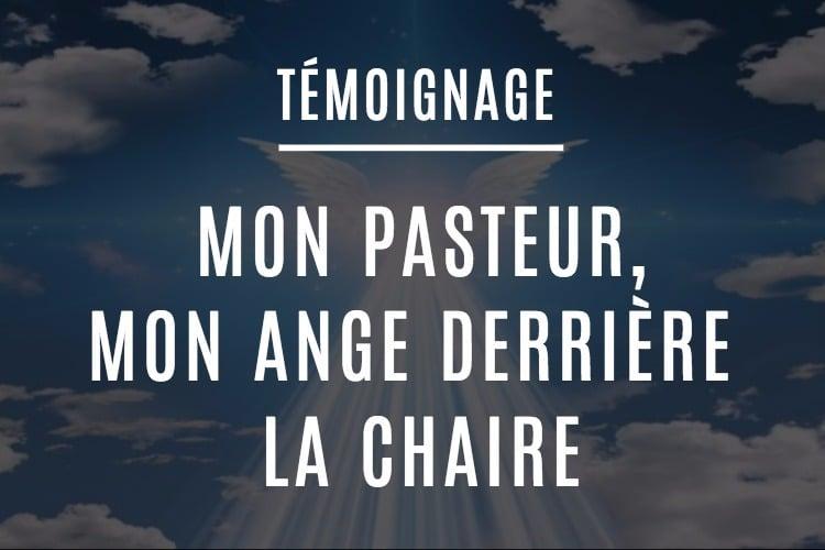 Mon Pasteur, mon ange derrière la chaire
