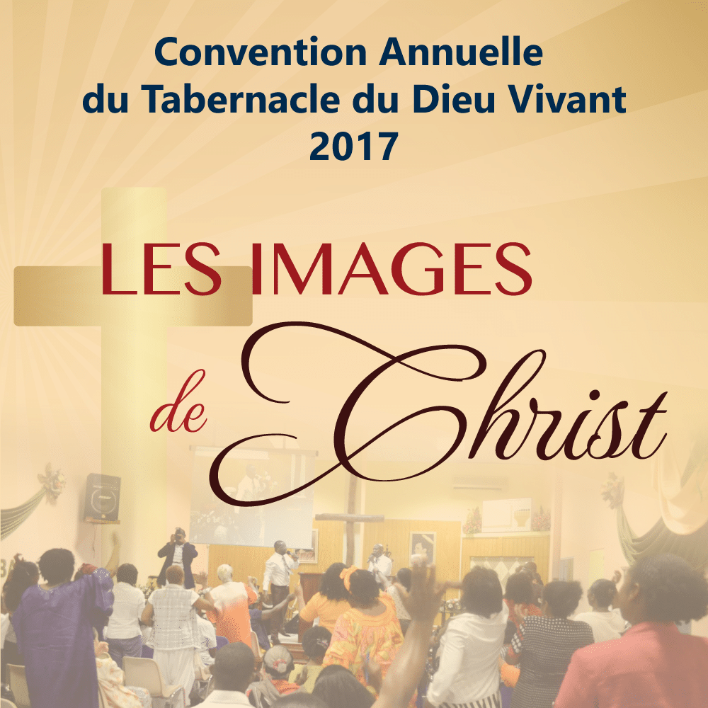 Convention 2017 en Martinique : « Les images de Christ »